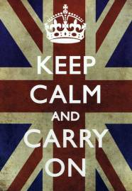 Keep Calm and Carry On